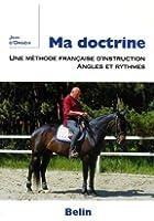 Ma doctrine : Une méthode françaised'instruction, angles et ryhtmes