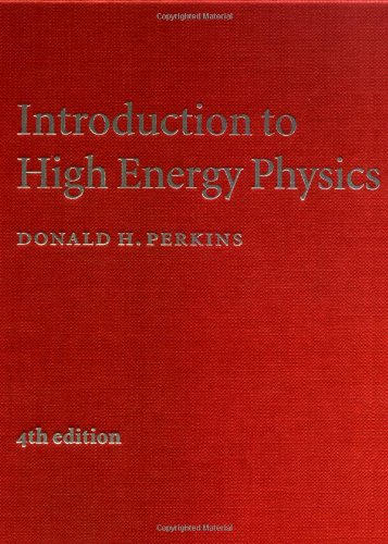 Introduction to High Energy Physics, 4TH EDITION