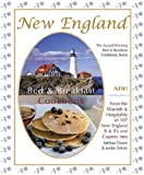 New England Bed & Breakfast Cookbook: From the Warmth & Hospitality of 107 New England B&b's and Country Inns (Bed & Breakfast Cookbooks (3D Press))