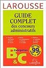 Larousse Les concours administratifs. Catégories B et C par Larousse