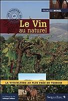 Le Vin au naturel - La viticulture au plus près du terroir