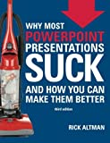 img - for Why Most PowerPoint Presentations Suck (Third Edition) book / textbook / text book