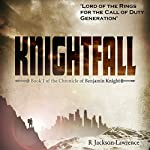 Knightfall: The Chronicle of Benjamin Knight, Book 1   Robert Jackson-Lawrence