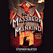 The Massacre of Mankind: Sequel to The War of the Worlds | [Stephen Baxter]