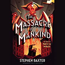 The Massacre of Mankind: Sequel to The War of the Worlds Audiobook by Stephen Baxter Narrated by Nathalie Buscombe
