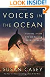 Voices in the Ocean: A Journey into t...