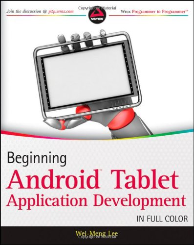 Beginning Android Tablet Application Development (Wrox Programmer to Programmer)