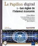 echange, troc Raphaël Richard - Le Papillon digital, tome 1 : Les règles de l'internet économie