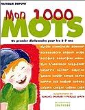 echange, troc Nathalie Dupont, Florence Guiraud, Pascale Wirth - Mon 1000 mots