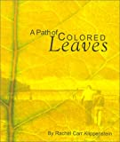 img - for A Path of Colored Leaves book / textbook / text book