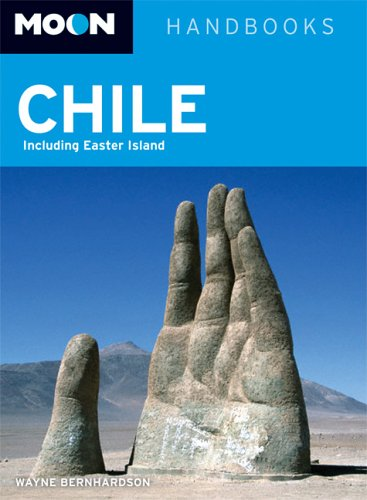 Moon Handbook Chile: Including Easter Island