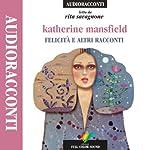 Felicità e altri racconti   Katherine Mansfield