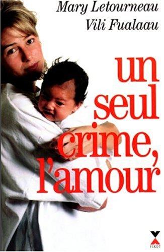 Un seul crime, l'amour, by Mary Kay Letourneau, Vili Fualaau