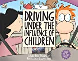 Driving Under the Influence of Children: A Baby Blues Treasury (0740750054) by Rick Kirkman