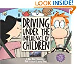 Driving Under the Influence of Childr...