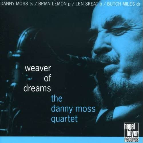 Weaver of Dreams Danny Moss Music