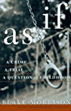 As If: A Crime, a Trial, a Question of Childhood (0312167776) by Blake Morrison