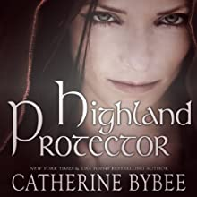 Highland Protector: MacCoinnich Time Travels, Book 5 (       UNABRIDGED) by Catherine Bybee Narrated by David Monteath