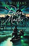 The Poison Master (1405005629) by LIZ WILLIAMS