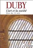 echange, troc Georges Duby - L'Art et la Société : Moyen Age - XXe siècle