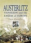 Austerlitz: Napoleon and the Eagles o...