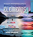 img - for The Digital Photographer's Guide to Photoshop Elements 4: Improve Your Photographs and Create Fantastic Special Effects (Lark Photography Book) book / textbook / text book