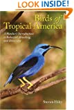 Birds of Tropical America: A Watcher's Introduction to Behavior, Breeding, and Diversity (Corrie Herring Hooks Series)
