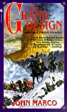The Grand Design: Book 2 of Tyrants and Kings (0553580299) by Marco, John