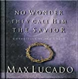 No Wonder They Call Savior (1576737543) by Max Lucado