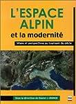 L'Espace alpin et la modernit�