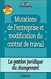 echange, troc Ray - Mutations de l'entreprise et modifications du contrat de travail
