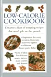 img - for Low-Calorie Cookbook: Discover a Feast of Tempting Recipes that won't Pile on the Pounds book / textbook / text book