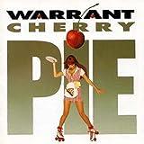 Cherry Pie ~ Warrant