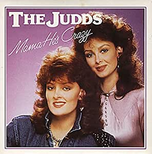 Judds Mama He S Crazy Why Not Me Amazon Com Music