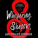 Whispering Shadows: A Novel Hörbuch von Jan-Philipp Sendker Gesprochen von: George Newbern