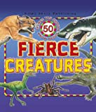 50 Things You Should Know - About Fierce Creatures