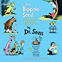 The Bippolo Seed and Other Lost Stories (       UNABRIDGED) by Dr. Seuss Narrated by Neil Patrick Harris, Anjelica Huston, Jason Lee, Peter Dinklage, William H. Macy, Joan Cusack, Edward Herrman
