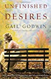 Unfinished Desires: A Novel (Random House Reader's Circle) (0345483219) by Godwin, Gail