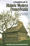 Guidebook To Historic Western Pennsylvania: Revised Edition