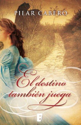 Portada del libro El destino también juega de Pilar Cabero