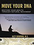 Move Your DNA: Restore Your Health Through Natural Movement (English Edition)