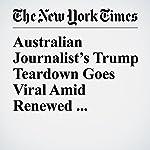 Australian Journalist's Trump Teardown Goes Viral Amid Renewed Interest in G-20 | Maya Salam