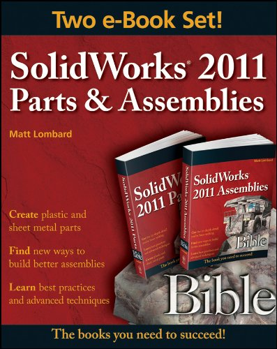Matt Lombard - SolidWorks 2011 Parts and Assemblies Bible, Two-Volume Set
