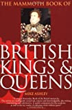 The Mammoth Book of British Kings and Queens (Mammoth Books) (0786706929) by Ashley, Mike