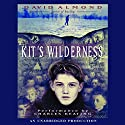 Kit's Wilderness Audiobook by David Almond Narrated by Charles Keating