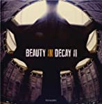 Beauty in Decay II: Urbex