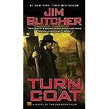 Turn Coat (The Dresden Files, Book 11) ~ Jim Butcher
