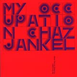 echange, troc Chaz Jankel, Apparat - My Occupation: The Music Of Jazz Channel