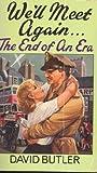 We'll Meet Again: The End of an Era