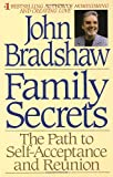 Family Secrets - The Path to Self-Acceptance and Reunion (0553374982) by Bradshaw, John
